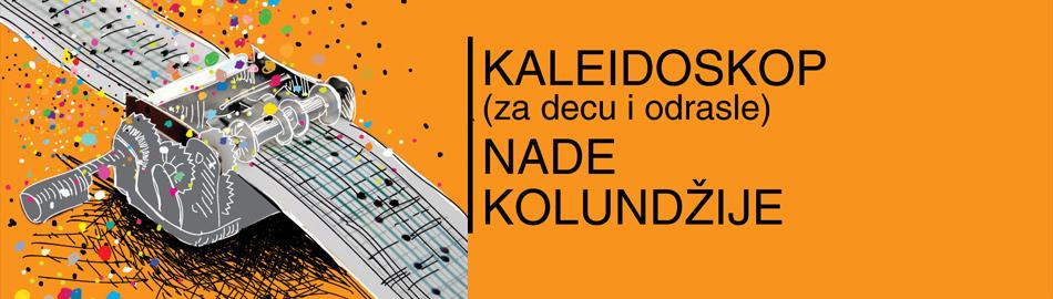KALEIDOSKOP - Nada Kolundžija